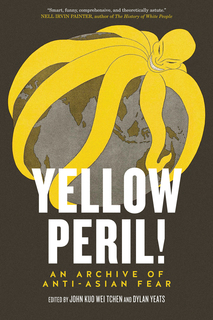 "Book cover for ""Yellow Peril!"" Edited by John Kuo Wei Tchen & Dylan Yeats"